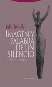 """Imagen y Palabra de un Silencio """"La Biblia en su Mundo"""""""