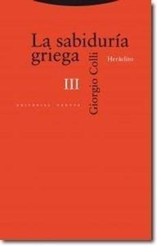 """Sabiduría Griega, La Vol.III """"Heráclito"""""""