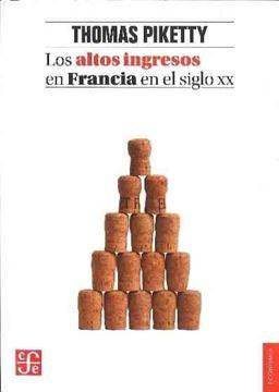 """Los altos ingresos en Francia en el siglo XX """"Desigualdades y redistribuciones, 1901-1998"""""""