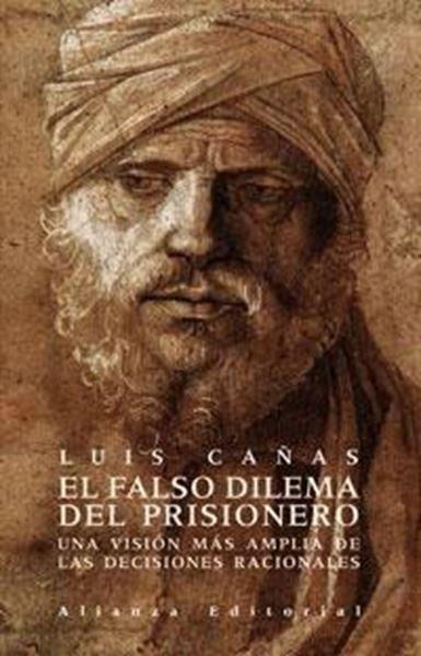 """Falso dilema del prisionero, El """"Una visión más amplia de las decisiones racionales"""""""
