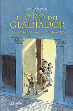 """El oro del gladiador """"Una novela policíaca de la antigua Roma"""""""