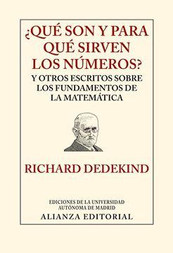 """¿Qué son y para qué sirven los números? """"y otros escritos sobre los fundamentos de la matemática"""""""