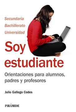"""Soy Estudiante """"Orientaciones para Alumnos, Padres y Profesores"""""""
