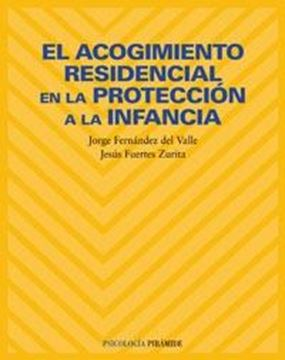 Acogimiento residencial en la proteccion a la infancia