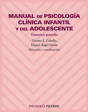 """Manual de Psicología Clínica Infantil y del Adolescente """"Trastornos Generales"""""""