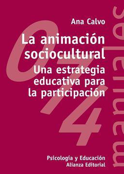 """Animación sociocultural, La """"Una estrategia educativa para la participación"""""""