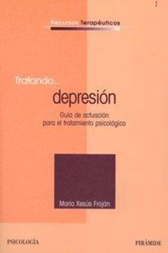 """Tratando... Depresión """"Guía de Actuación para el Tratamiento Psicológico"""""""