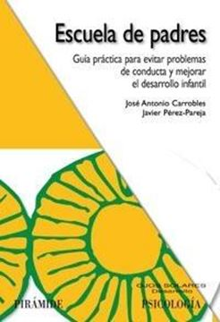"""Escuela de Padres """"Guía Práctica para Evitar Problemas de Conducta y Mejorar..."""""""
