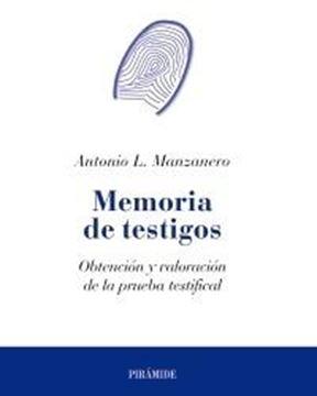 Memoria de testigos///Obtención y valoracion de la prueba testifical