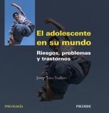 """Adolescente en su Mundo, El """"Riesgos, Problemas y Trastornos"""""""