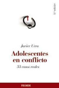 """Adolescentes en Conflicto """"53 Casos Reales"""""""