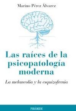 """Las Raíces de la psicopatología moderna """"La melancolía y la esquizofrenia"""""""