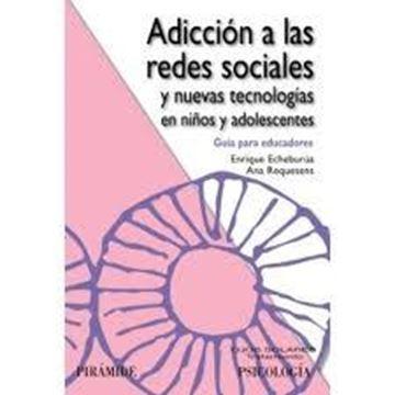 """Adicción a las Redes Sociales y Nuevas Tecnologías en Niños y Adolescentes """"Guía para Educadores"""""""