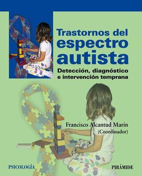 "Trastornos del espectro autista ""Detección, diagnóstico e intervención temprana"""