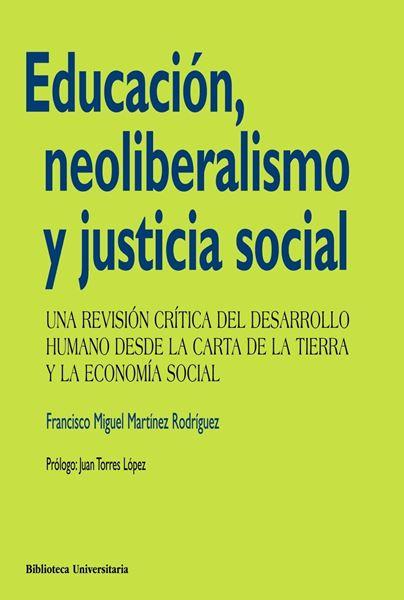 """Educación, neoliberalismo y justicia social """"Una revisión crítica del desarrollo humano desde la Carta de la"""""""