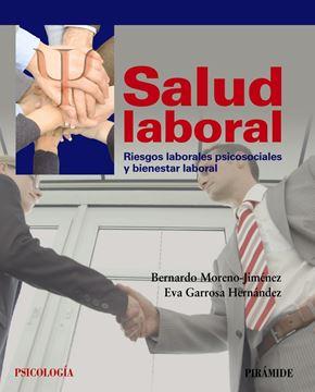 Salud Laboral. Riesgos Laborales Psicosociales y Bienestar Laboral