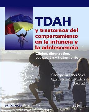 """Tdah  y Trastornos del Comportamiento en la Infancia y la Adolescencia """"Clínica, Diagnóstico, Evaluación y Tratamiento"""""""