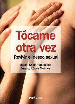 """Tócame Otra Vez """"Revivir el Deseo Sexual"""""""