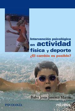 """Intervención Psicológica en Actividad Física y Deporte """"¿El Cambio Es Posible?"""""""