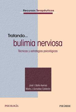 """Tratando... Bulimia Nerviosa """"Técnicas y Estrategias Psicológicas"""""""