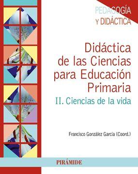 """Didáctica de las Ciencias para Educación Primaria """"II. Ciencias de la vida"""""""