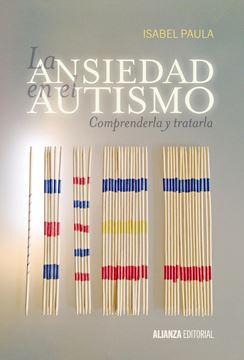 """La ansiedad en el autismo """"Comprenderla y tratarla"""""""