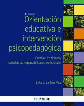 """Orientación Educativa e Intervención Psicopedagógica """"Cambian los Tiempos, Cambian las Responsabilidades Profesionales"""""""