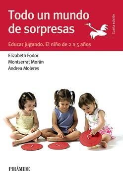 """Todo un Mundo de Sorpresas """"Educar Jugando. el Niño de 2 a 5 Años"""""""