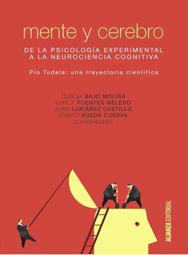 """Mente y cerebro """"De la Psicología experimental a la Neurociencia cognitiva"""""""