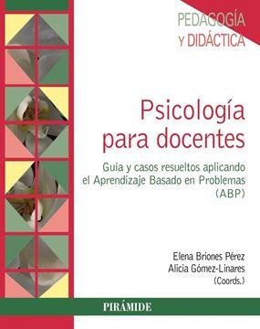 """Psicología para Docentes """"Guía y Casos Resueltos Aplicando el Aprendizaje Basado en Problemas"""""""