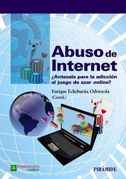 """Abuso de Internet """"¿Antesala para la adicción al juego de azar on-line?"""""""