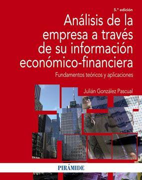 """Análisis de la empresa a través de su información económico-financiera """"Fundamentos teóricos y aplicaciones"""""""
