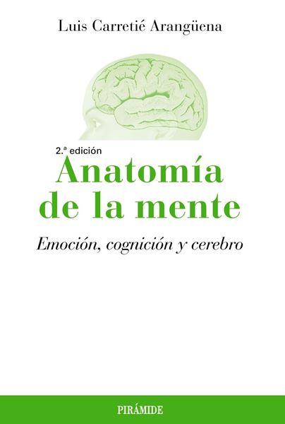 """Anatomía de la mente """"Emoción, cognición y cerebro"""""""