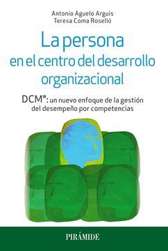 """Persona en el centro del desarrollo organizacional, La """"DCM : un nuevo enfoque de la gestión del desempeño por competencias"""""""