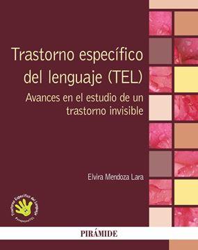 """Trastorno específico del lenguaje (TEL) """"Avances en el estudio de un trastorno invisible"""""""