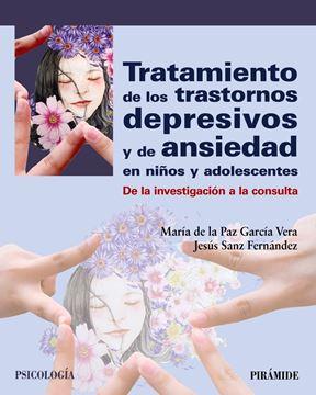 """Tratamiento de los trastornos depresivos y de ansiedad en niños y adolescentes """"De la investigación a la consulta"""""""