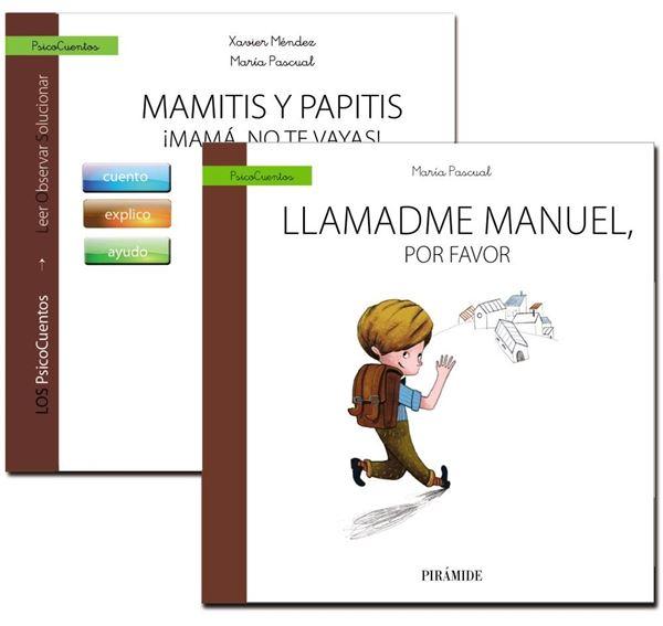 Guía: Mamitis y papitis. ¡Mamá, no te vayas! + Cuento: Llamadme Manuel, por favor