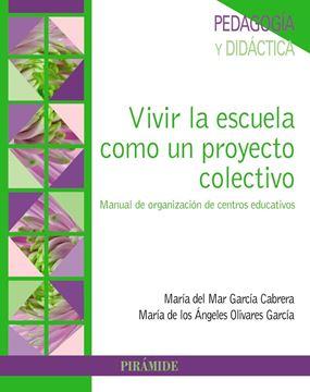 """Vivir la Escuela como un Proyecto Colectivo """"Manual de Organización de Centros Educativos"""""""
