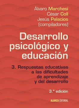 """Desarrollo psicológico y educación """"3. Respuestas educativas a las dificultades de aprendizaje y del desarrollo"""""""