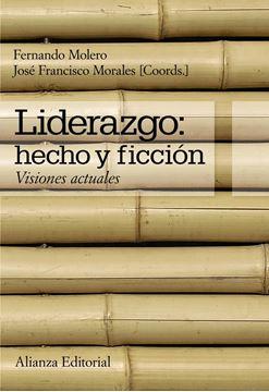 """Liderazgo: hecho y ficción """"Visiones actuales"""""""