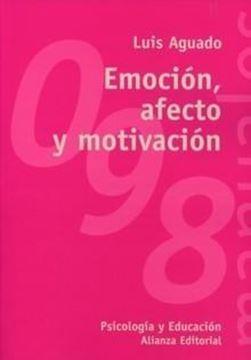Emoción, afecto y motivación