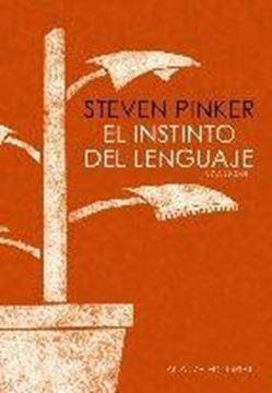 """Instinto del lenguaje, El """"Cómo la mente construye el lenguaje"""""""