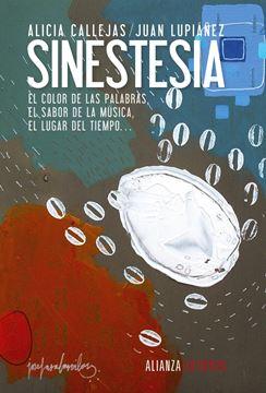 """Sinestesia """"El color de las palabras, el sabor de la música, el lugar del tiempo..."""""""