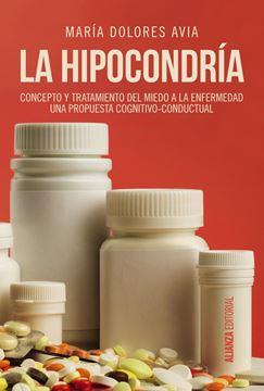 """Hipocondría, La """"Concepto y tratamiento del miedo a la enfermedad. Una propuesta congnitivo-conductual"""""""