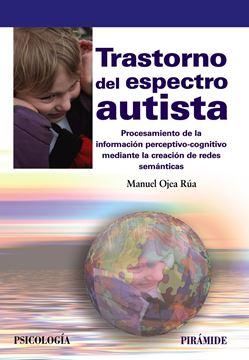 """Trastorno del espectro autista """"Procesamiento de la información perceptivo-cognitivo mediante la creación de redes semánticas"""""""