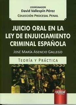 """Juicio Oral en la Ley de Enjuiciamiento Criminal Española, 2017 """"Teoría y práctica"""""""