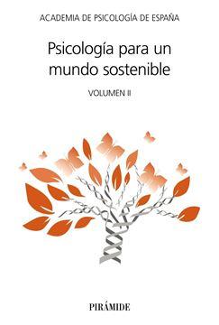 """Psicología para un mundo sostenible """"Volumen II"""""""