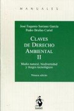 """Claves de Derecho Ambiental II """"Medio Natural. Biodiversidad y Riesgos Tecnológicos"""""""