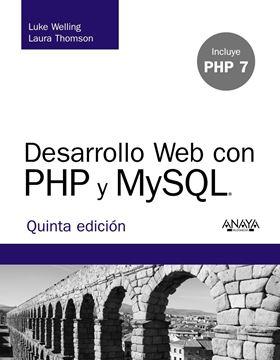 """Desarrollo Web con PHP y MySQL. Quinta Edición """"Incluye PHP 7"""""""