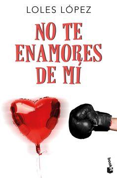 No te enamores de mí